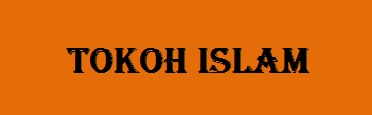 Nama Tokoh Islam Dunia yang Harus Kamu Tahu