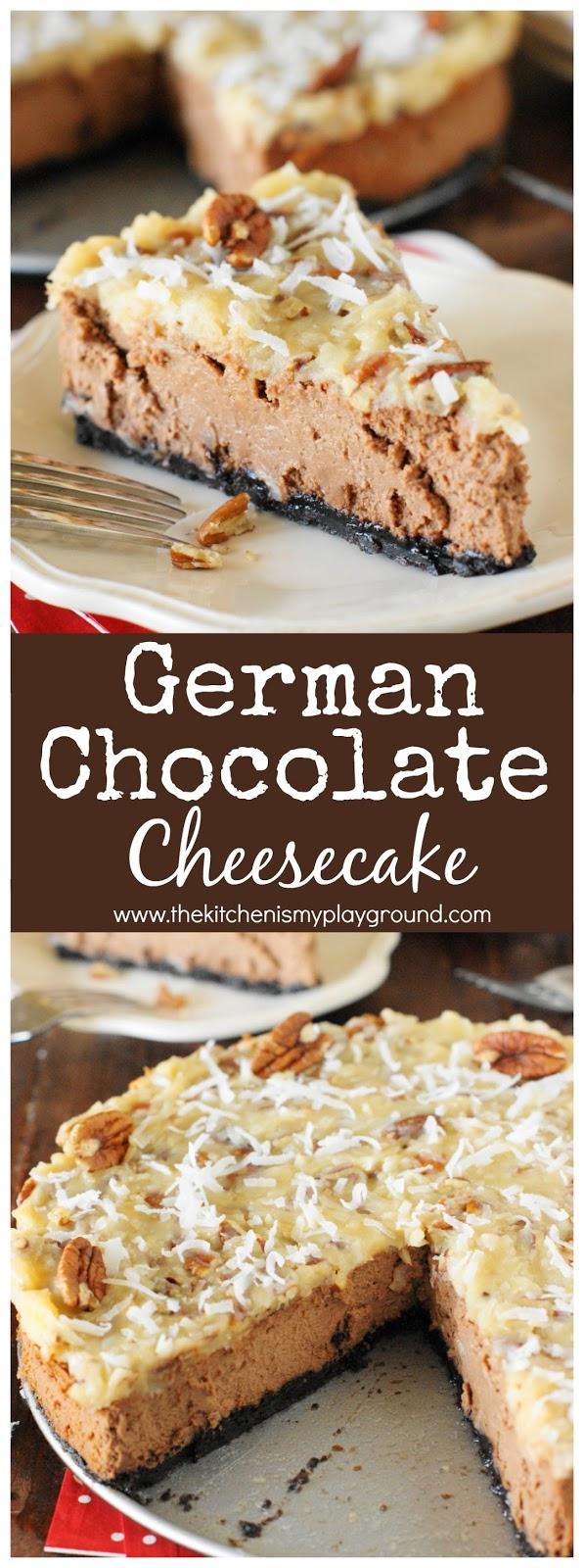 German Chocolate Cheesecake - The Kitchen is My Playground
