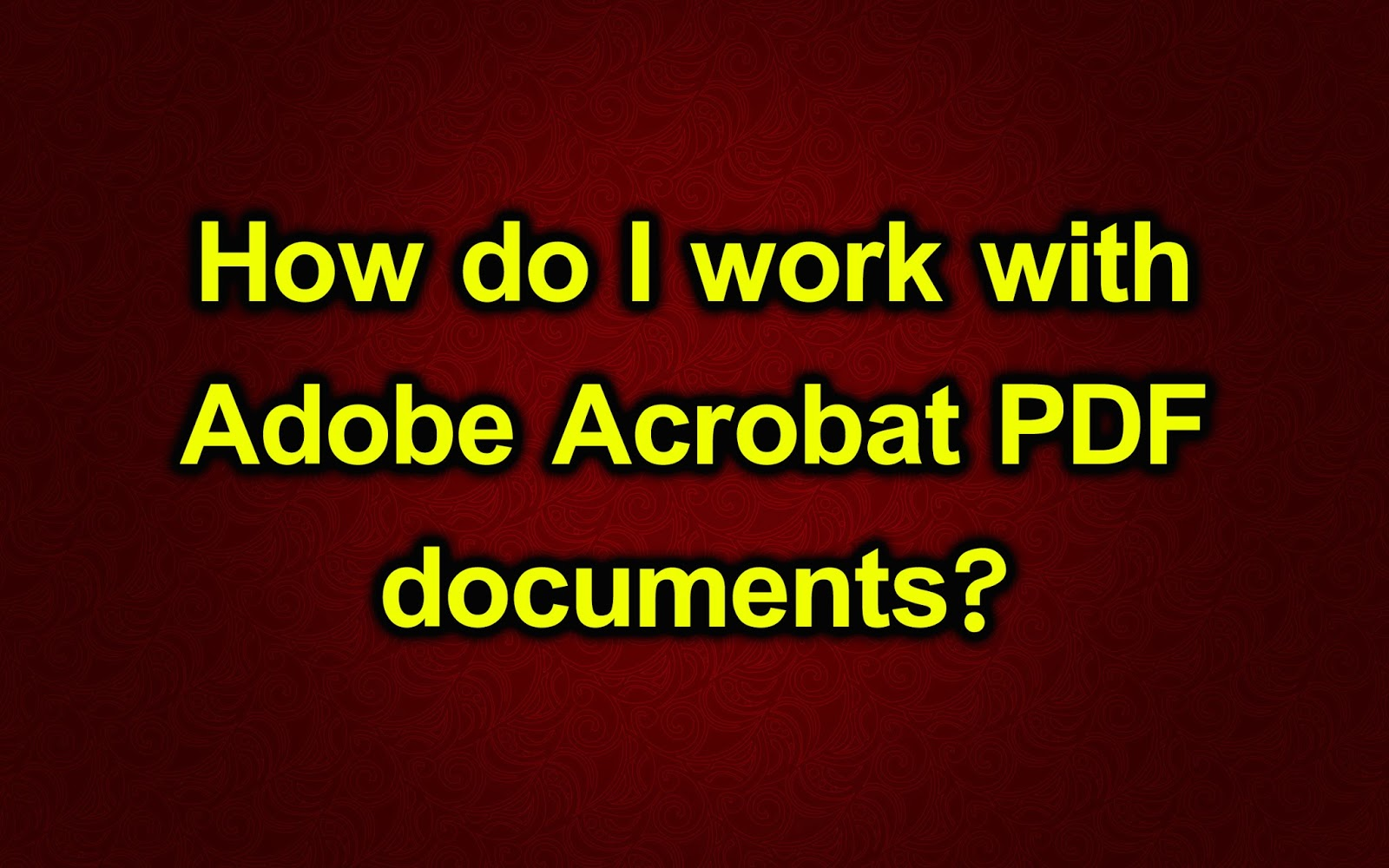 How do I work with Adobe Acrobat PDF documents? - Blue Prism