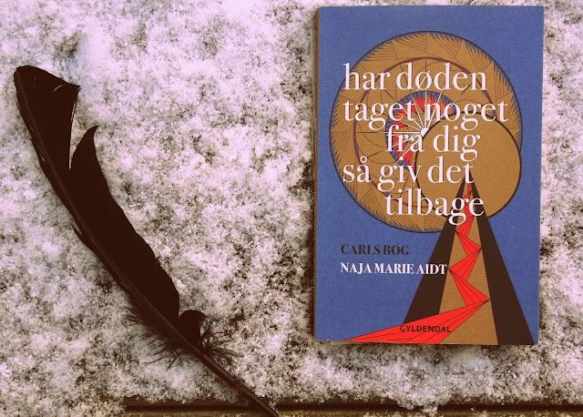 har døden taget noget fra dig så giv det tilbage carls bog af Naja Marie Aidt