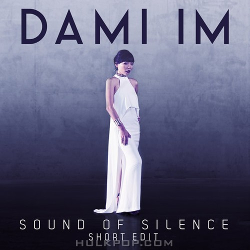 Dami Im – Sound of Silence (Short Edit) – Single