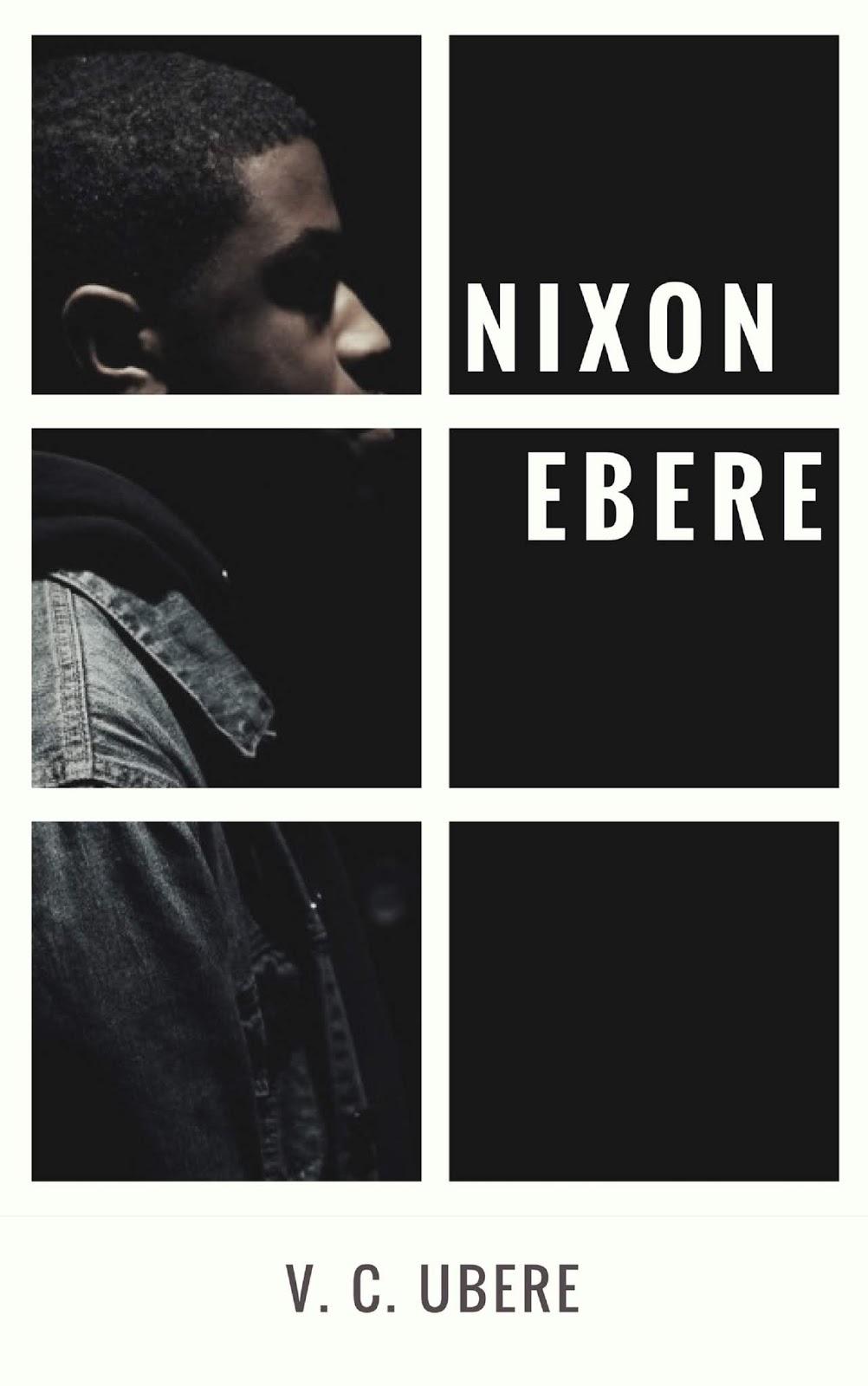 Nixon Ebere by V. C. Ubere