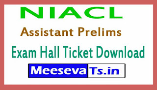 NIACL Assistant Prelims Exam Hall Ticket Download