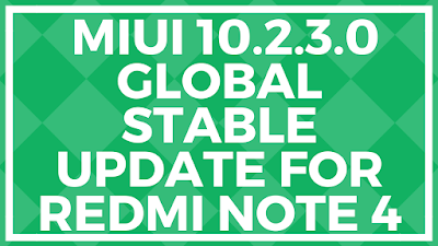 Miui 10.2.3.0 Global Stable Update for Redmi Note 4 - Download Link