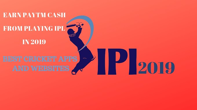 Earn Paytm Cash From Playing IPL In 2019// Best Cricket Apps and websites // Earn Paytm Cash Playing IPL 2019