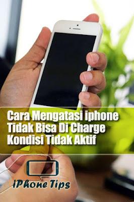 cara mengatasi iphone tidak bisa di charge kondisi hidup
