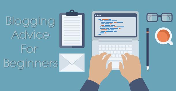 3 Great Blogging Advice for Beginners - Infinez
