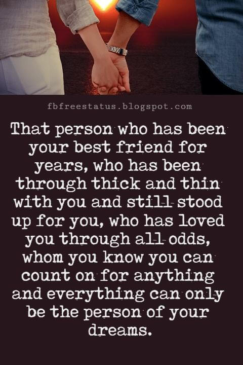 Love You Messages, That person who has been your best friend for years, who has been through thick and thin with you and still stood up for you, who has loved you through all odds, whom you know you can count on for anything and everything can only be the person of your dreams.