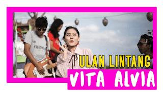 Lirik Lagu Ulan Lintang (Dan Artinya) - Vita Alvia