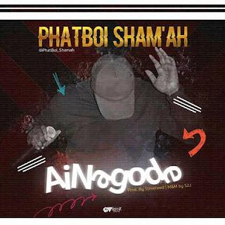 Music: PhatBoi Sham'ah - Ai Nagode | @Phatboi_Shamah