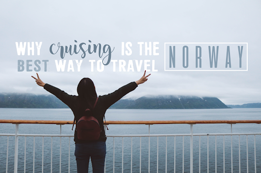 Why cruising is the best way to travel Norway