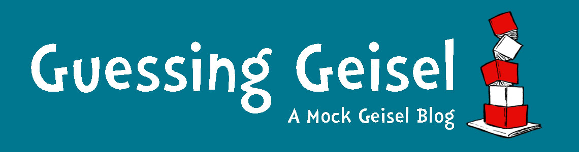 Guessing Geisel: A Mock Geisel Blog