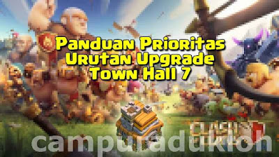 Prioritas Upgrade TH 7 COC