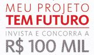 Promoção Meu Projeto tem Futuro Santander santander.com.br/meuprojeto
