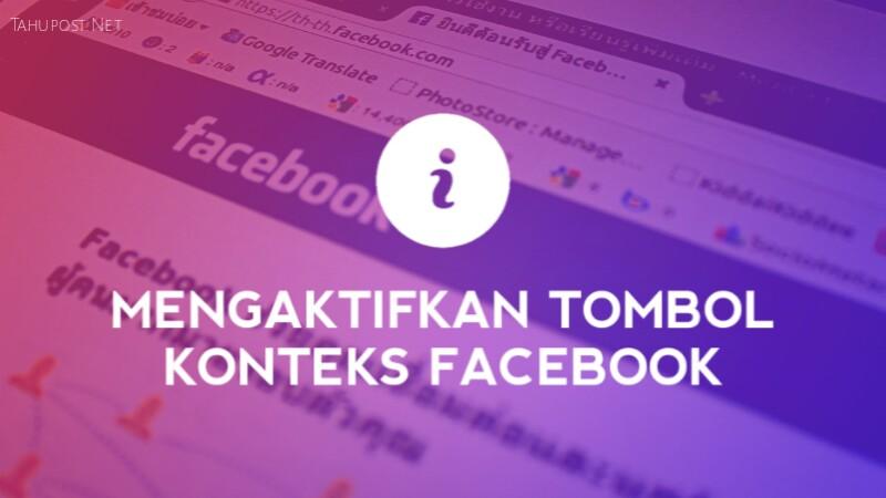 Mengaktifkan Tombol Konteks Facebook