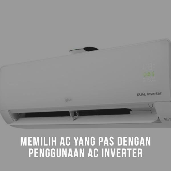 Memilih AC yang Pas dengan Penggunaan AC Inverter