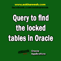 Query to find the locked tables in Oracle, www.askhareesh.com