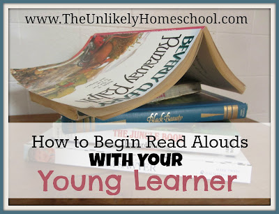 How to Begin Read Alouds With Your Young Learner-The Unlikely Homeschool