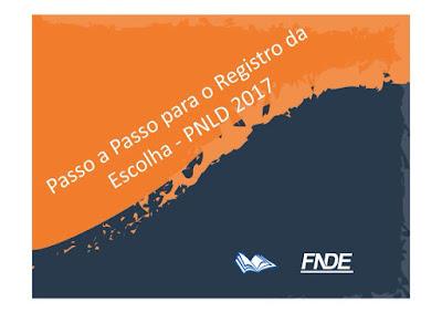 PASSO A PASSO PARA REGISTRO DA ESCOLHA DO LIVRO DIDÁTICO PNLD 2017