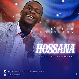 Music: Obie Humphrey – Hossana