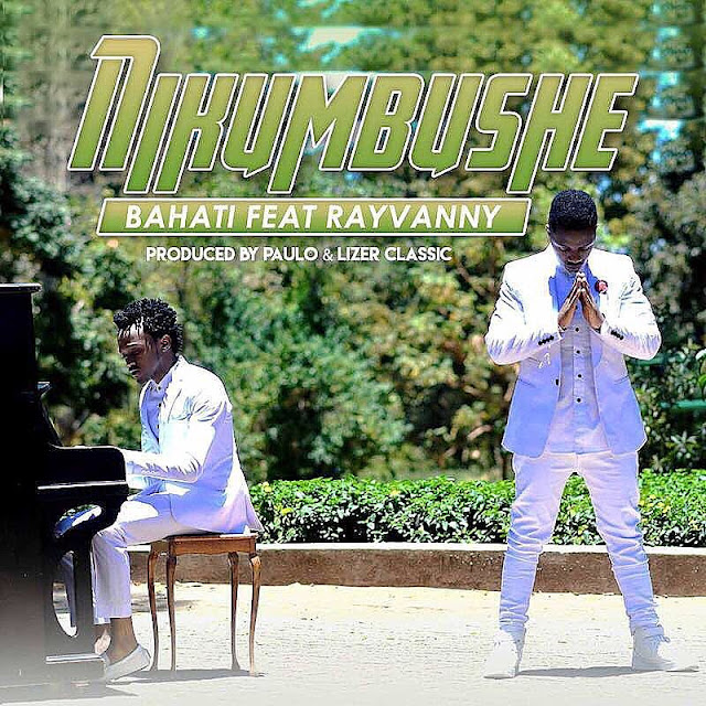 VIDEO | Bahati x Rayvanny - Nikumbushe | Watch/Download - DJ