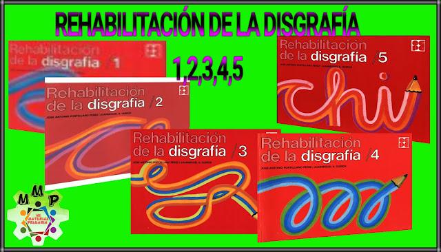 REHABILITACIÓN DE LA DISGRAFÍA 1,2,3,4,5,