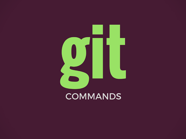 Git Commands Cheatsheet : list of most common git commands