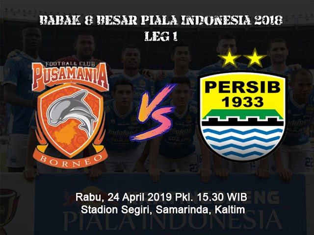 Babak 8 Besar Piala Indonesia: Persib VS Borneo FC Leg 1 Digelar 24 April 2019