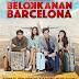 Film Belok Kanan Barcelona, Serasa Traveling Lintas 4 Benua