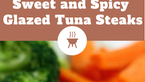 Sweet and Spicy Glazed Tuna Steaks #Dinner #Easyrecipe