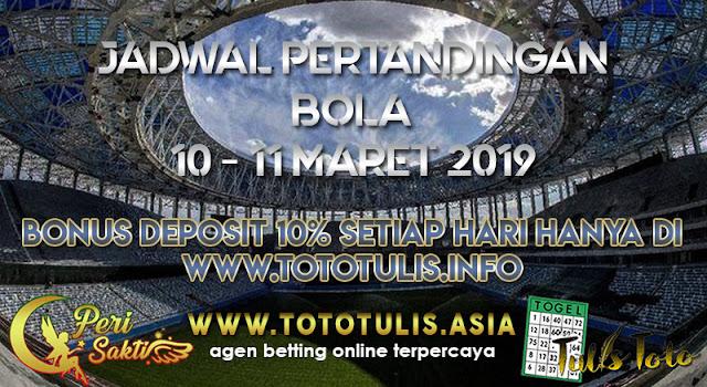 JADWAL PERTANDINGAN BOLA TANGGAL 10 – 11 MARET 2019