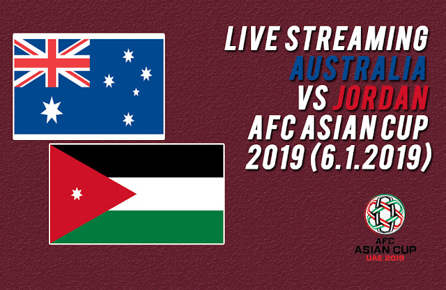 Live Streaming Australia vs Jordan AFC Asian Cup 2019 (6.1.2019)