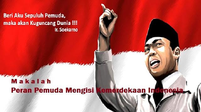 Makalah Peran Pemuda Mengisi Kemerdekaan Indonesia merupakan makalah yang biasanya disusun atas dasar pemenuhan tugas mata pelajaran IPS atau PKn tingkat SMA. Makalah Peran Pemuda Mengisi Kemerdekaan Indonesia ini penting disusun oleh khususnya Siswa karena notabenya sebagai pelajar sekaligus Pemuda Indonesia
