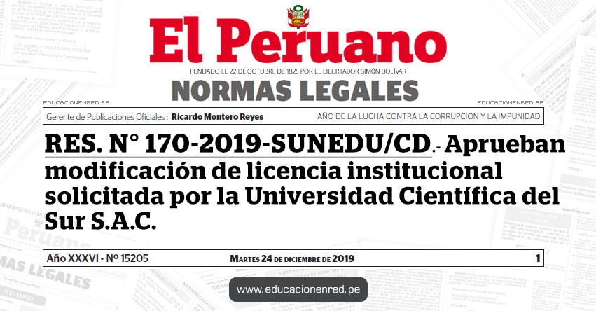 RES. N° 170-2019-SUNEDU/CD - Aprueban modificación de licencia institucional solicitada por la Universidad Científica del Sur S.A.C.