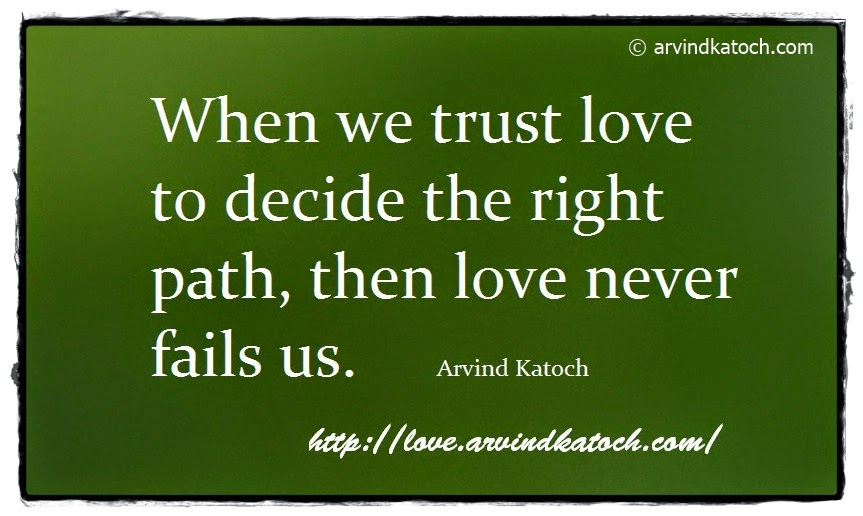 Trust, path, love, fails, Love Quote,
