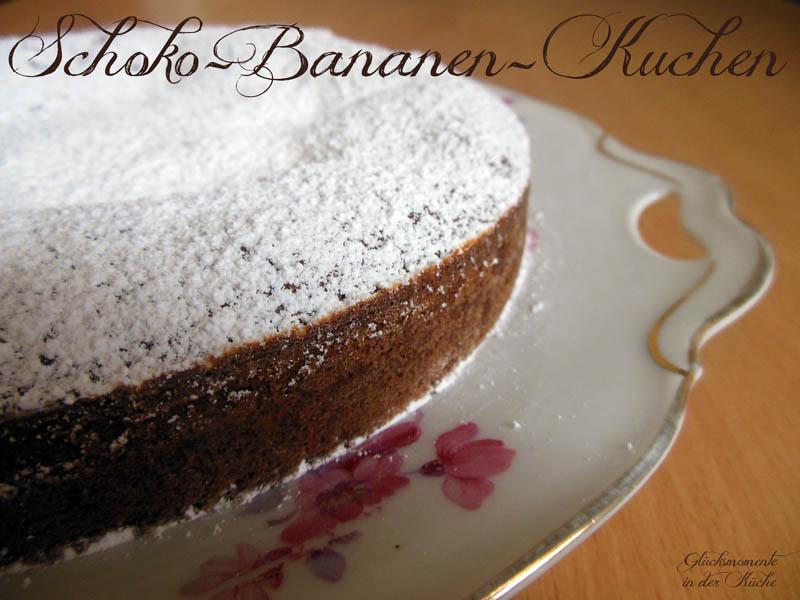 Glucksmomente In Der Kuche Schoko Bananen Kuchen