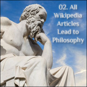 My 5 Favourite Things On The Internet: 02. All Wikipedia Articles Lead to Philosophy