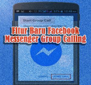 Fitur Baru Facebook Messenger Group Calling Dirilis, Ini Dia Cara Menggunakannya