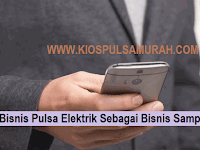 Bisnis Pulsa Elektrik Sebagai Bisnis Sampingan