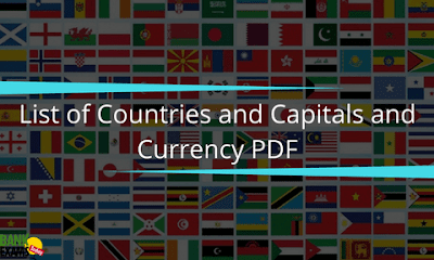 Countries Capital Currency And Languages Bank Exams Today - List of world countries and capitals