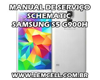 Esquema Elétrico Smartphone Celular Samsung Galaxy S5 G900H Manual de Serviço Service Manual schematic Diagram Cell Phone Smartphone Samsung Galaxy S5 G900H