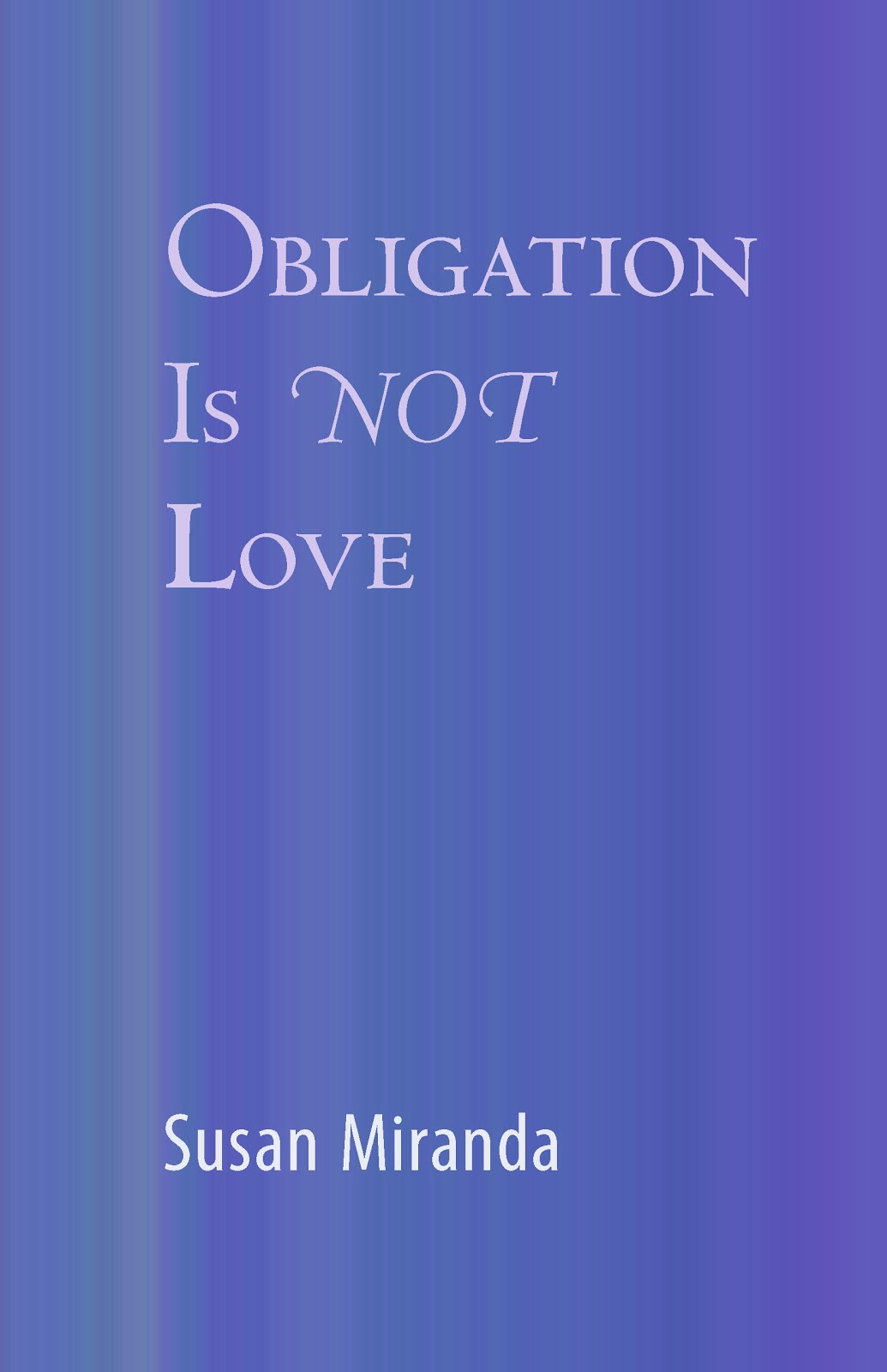 Oblication Is Not Love