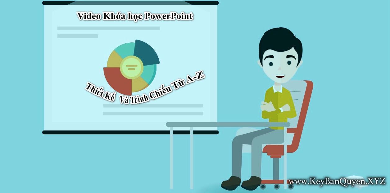 Video Khóa học PowerPoint Thiết Kế Và Trình Chiếu Từ A-Z
