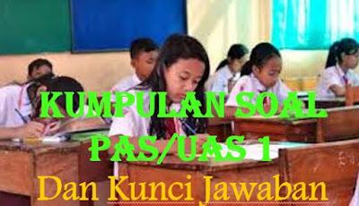 Muatan pelajaran PKn dan Bahasa Indonesia Soal Penilaian Akhir Semester 1 (PAS 1) Dan Kunci Jawaban