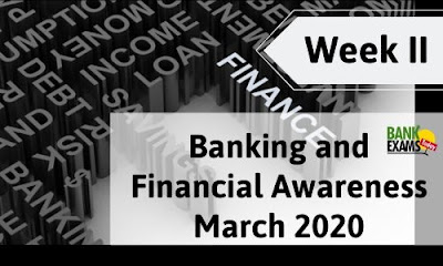 Banking and Financial Awareness March 2020: Week II