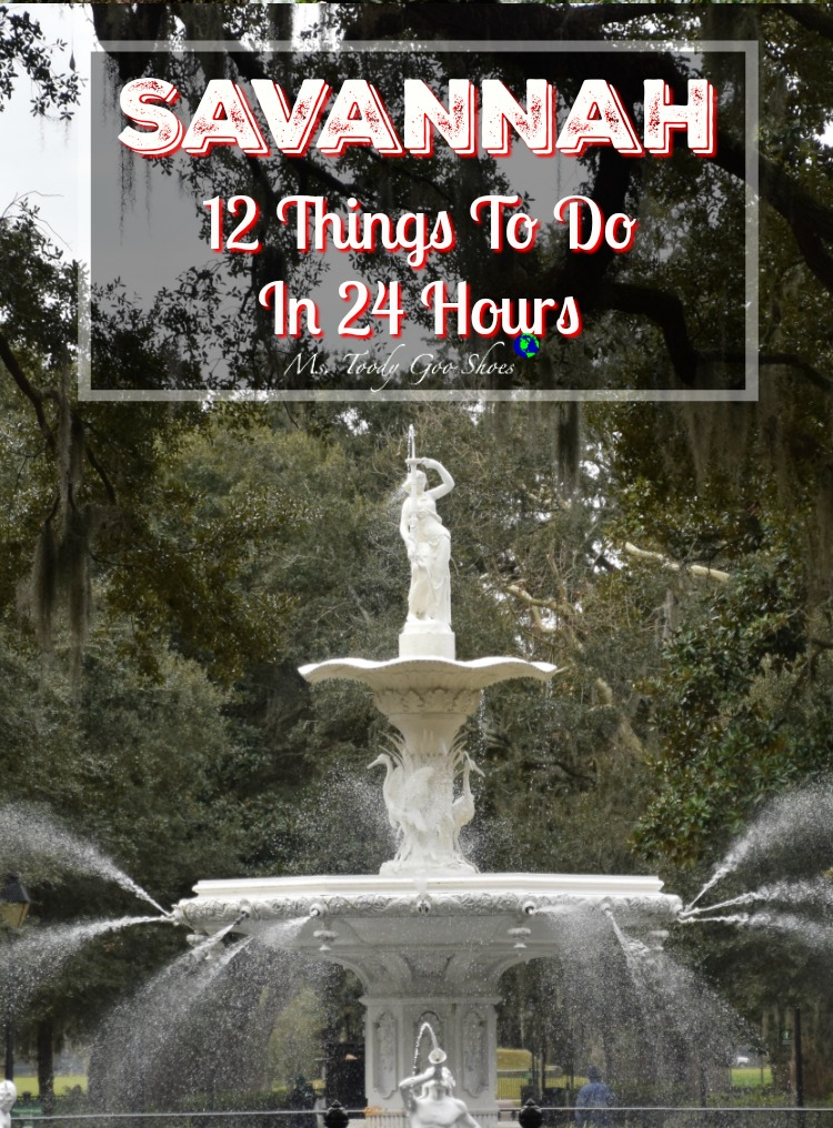 12 Things To Do in 24 Hours in Savannah, GA | Ms. Toody Goo Shoes