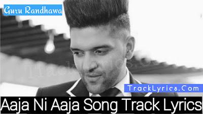 aaja-ni-aaja-song-track-lyrics-guru-randhawa-mar-gaye-oye-loko