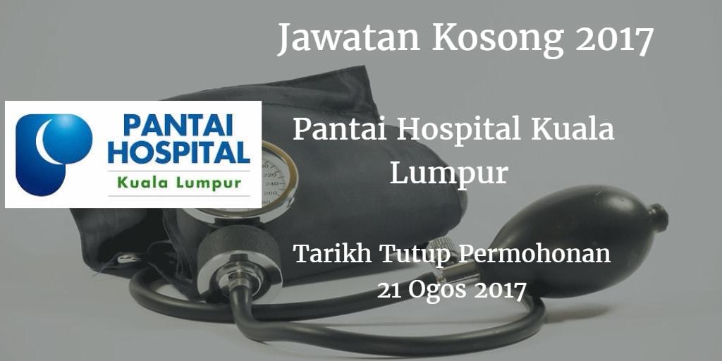 Jawatan Kosong Pantai Hospital Kuala Lumpur 21 Ogos 2017
