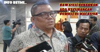 BAWASLU Benarkan Ada Kecurangan Pemilu di Malaysia, Begini Instruksinya Kepada KPU