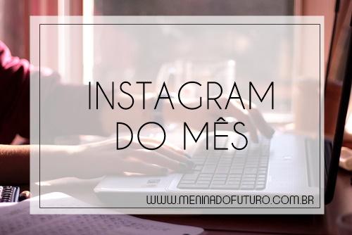 Instagram do Mês